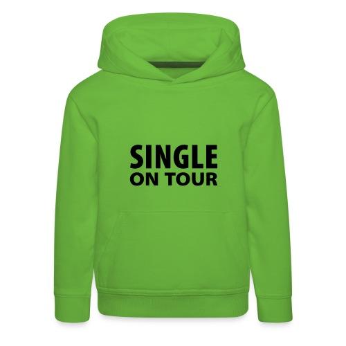 Single on Tour - Kinder Premium Hoodie