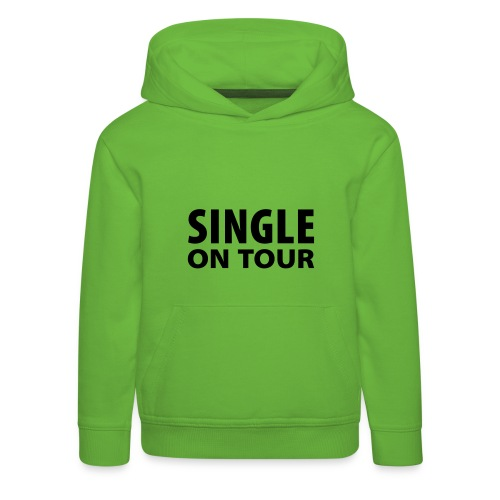 Single on Tour - Kinder Premium Hoodie