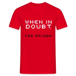 When In Doubt... - Men's T-Shirt