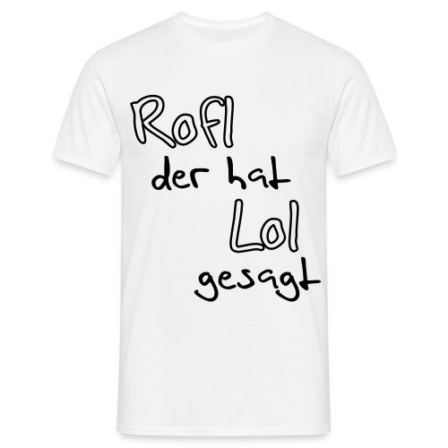 Rolf, er hat Lol gesagt Shirt - Männer T-Shirt