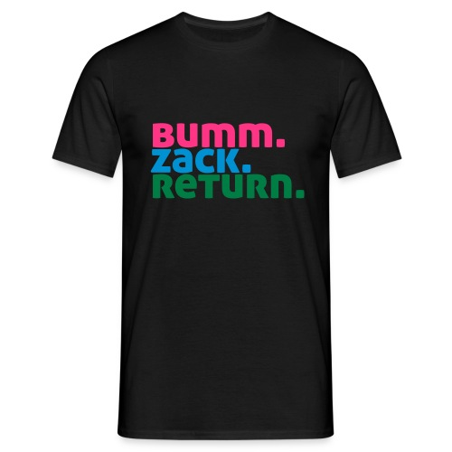 BummZackReturn in Black - Männer T-Shirt