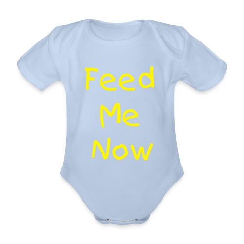 Feed Me Now - Organic Short-sleeved Baby Bodysuit