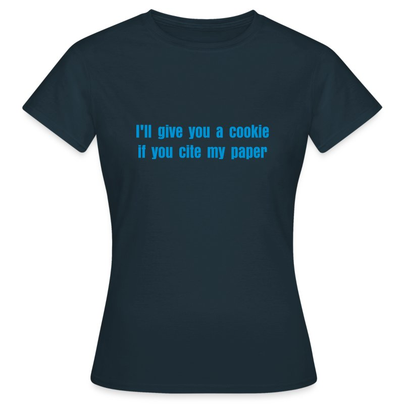 I'll give you a cookie if you  cite my paper - Women's T-Shirt