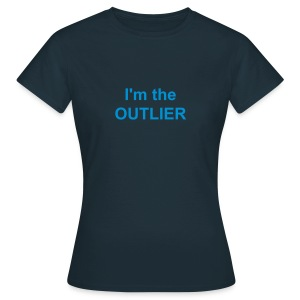 I'm the Outlier - Women's T-Shirt