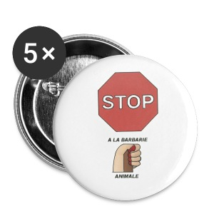BADGES STOP A LA BARBARIE ANIMALE - Badge moyen 32 mm