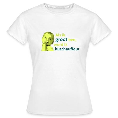 Als ik groot ben (dames) - Vrouwen T-shirt