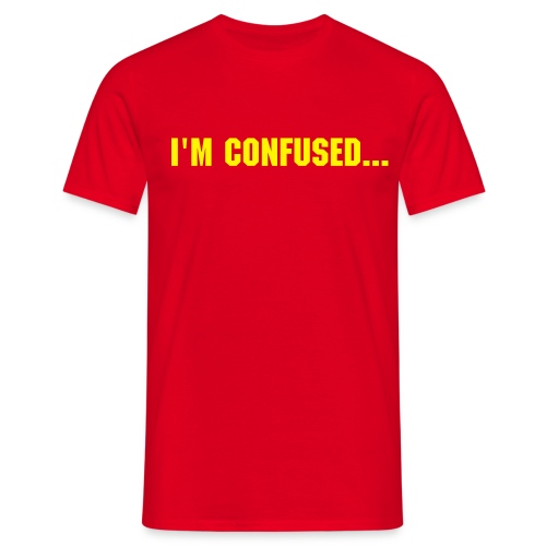 I'M CONFUSED - Men's T-Shirt