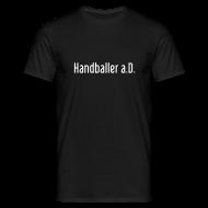 T-Shirts ~ Männer T-Shirt ~ Handballer a.D. | Männer T-Shirt