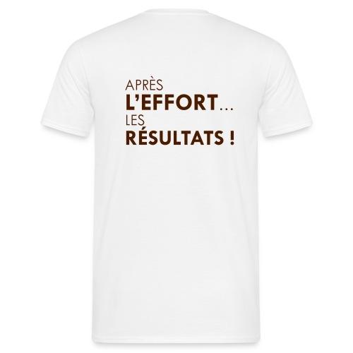Après l'effort, les résultats ! - T-shirt Homme
