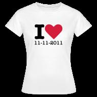 T-shirts ~ Vrouwen T-shirt ~ I Love 11-11-2011