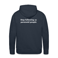 Hoodies & Sweatshirts ~ Men's Premium Hoodie ~ Stop following us paranoid people