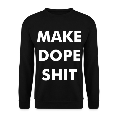 Make Dope Shit Jumper - Männer Pullover