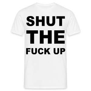 STFU - Mannen T-shirt