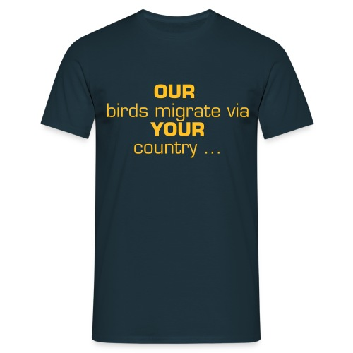Our birds ... - Men's T-Shirt