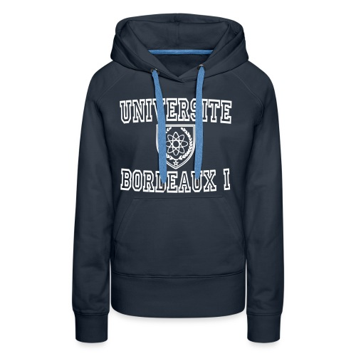Sweat-shirt à capuche Premium pour femmes - université bordeaux,t shirt université bordeaux 1,t shirt bordeaux 1,sweatshirt université bordeaux 1,sweatshirt universite bordeaux 1,sweatshirt universite bordeaux,boutique bordeaux segalen,bordeaux apparel,bordeaux 1 apparel