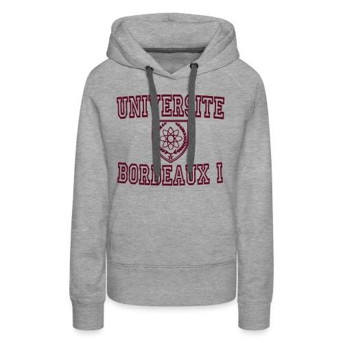 Sweat-shirt à capuche Premium pour femmes - université bordeaux,t shirt université bordeaux 1,t shirt bordeaux 1,sweatshirts univerité bordeaux 1,sweatshirt universite bordeaux 1,boutique bordeaux segalen,bordeaux 1 apparel