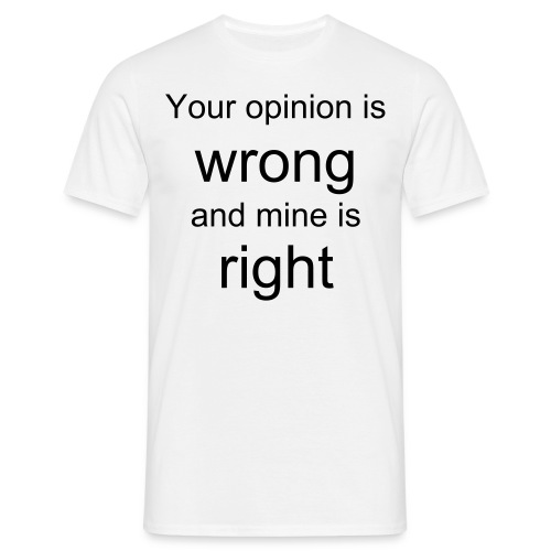 Opinions Shirt - Mens - Men's T-Shirt