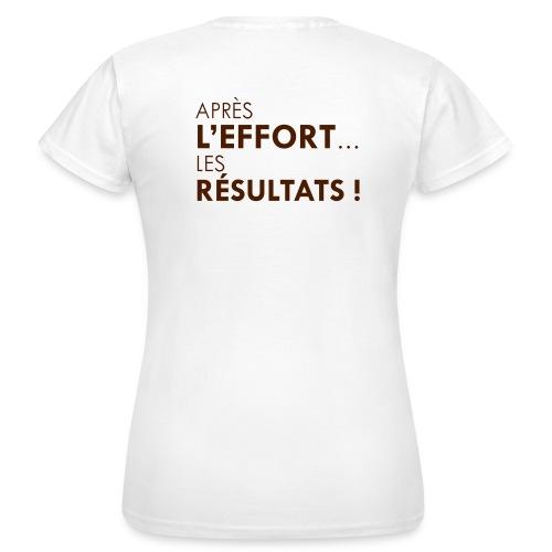 Après l'effort, les résultats! - T-shirt Femme
