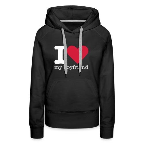 I Love my boyfriend sweater - Vrouwen Premium hoodie