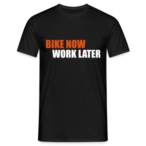 Bike now, Work later - Men's T-Shirt