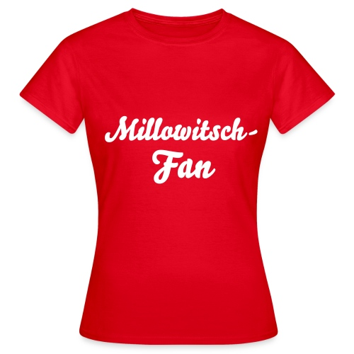 Damen T-Shirt Millowitsch-Fan - Frauen T-Shirt