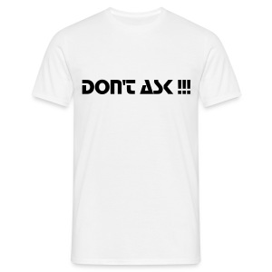 Don't Ask  - T-shirt Homme