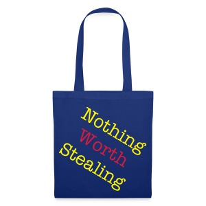 Nothing in here worth stealing! - Tote Bag