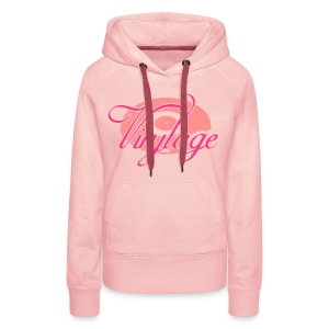 Sweat Shirt Vinyltage - Sweat-shirt à capuche Premium pour femmes