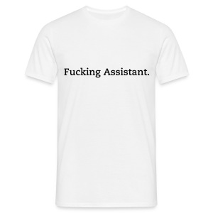 Fucking Assistant w - T-shirt Homme