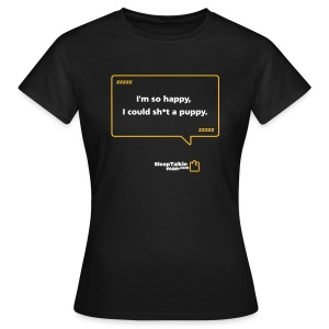 WOMENS: Sh*t a puppy - Women's T-Shirt