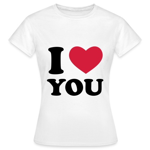 I Love You - Dame - Dame-T-shirt