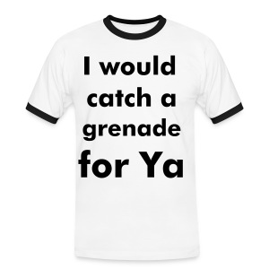 I would catch a Grenade for Ya - Male - Men's Ringer Shirt