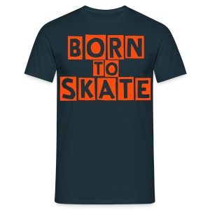 Born to SKATE - T-shirt Homme
