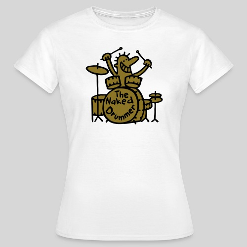 naked drummer - Frauen T-Shirt
