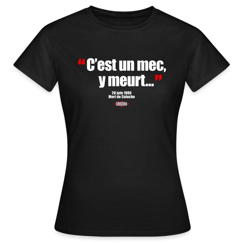 Mort de Coluche - T-shirt Femme