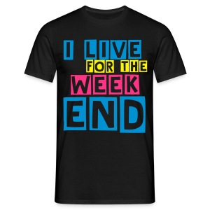 I Live for the Weekend - Homme - T-shirt Homme