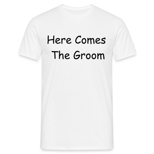 Here Comes The Groom - Men's T-Shirt