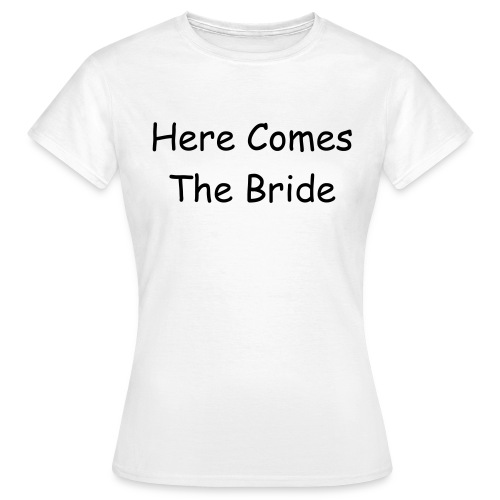 Here Comes The Bride Womens Classic T - Women's T-Shirt