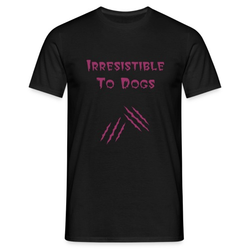 Irresistable To Dogs - Men's T-Shirt