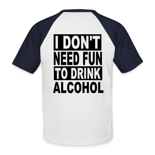 Fun To Drink - Men's Baseball T-Shirt