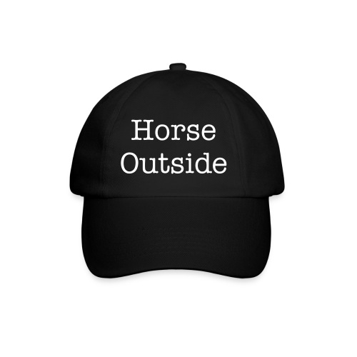 Theres a horse outside baseball hat - Baseball Cap