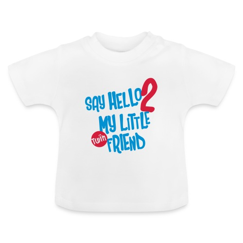 Say hello to my little (twin)friend - Baby T-shirt