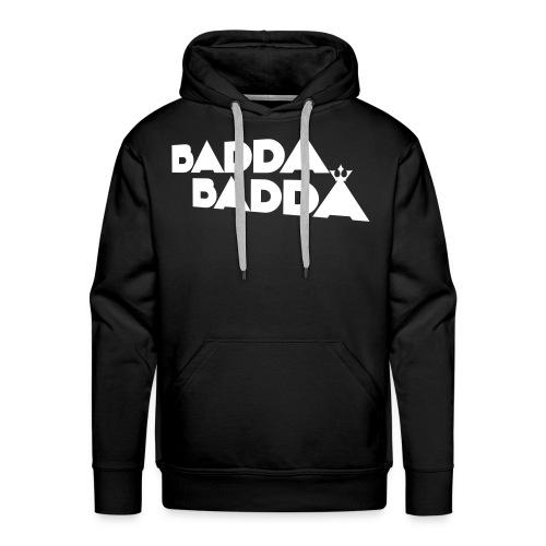 BADDA BADDA HOODIE  - Männer Premium Hoodie
