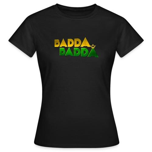 BADDA BADDA GIRL SHIRT CLASSIC - Frauen T-Shirt