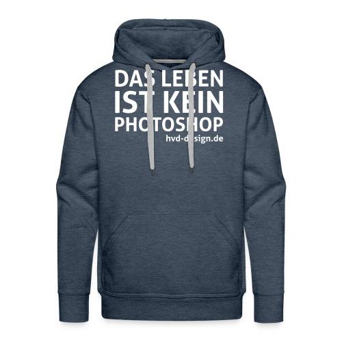 Das Leben ist kein Photoshop - Männer - Männer Premium Hoodie