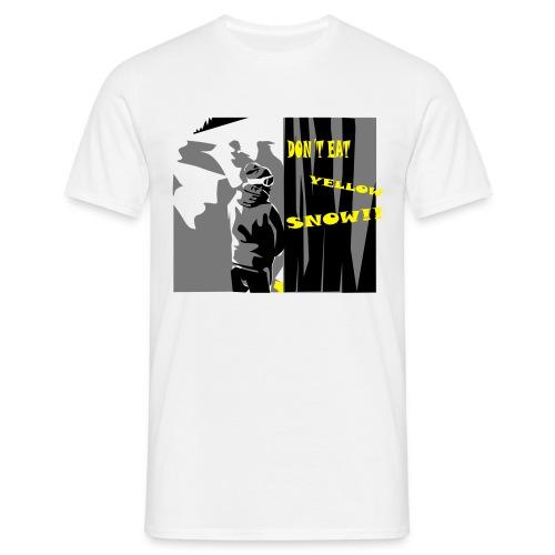 don´t eat yellow snow! - Männer T-Shirt
