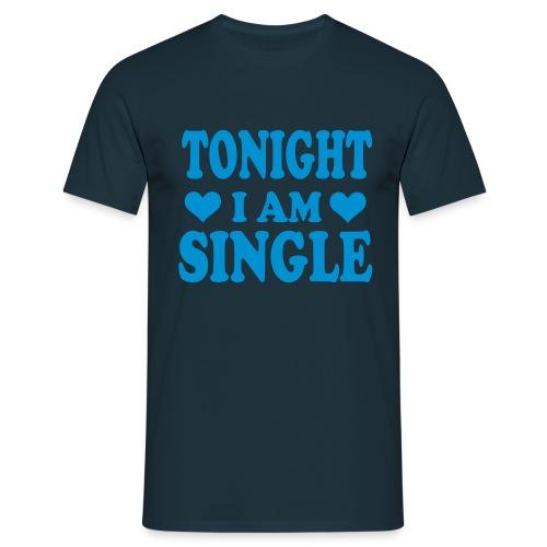 Vrijgezellen T-shirt Tonight I'm single - Mannen T-shirt