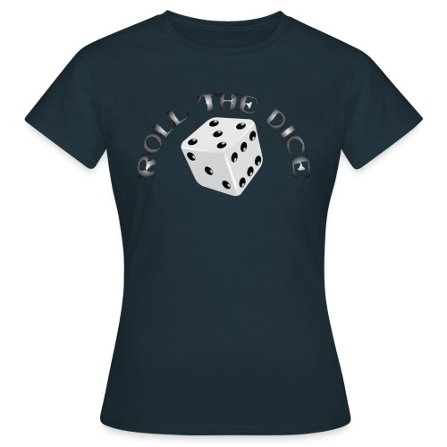 Roll The Dice - Dame-T-shirt