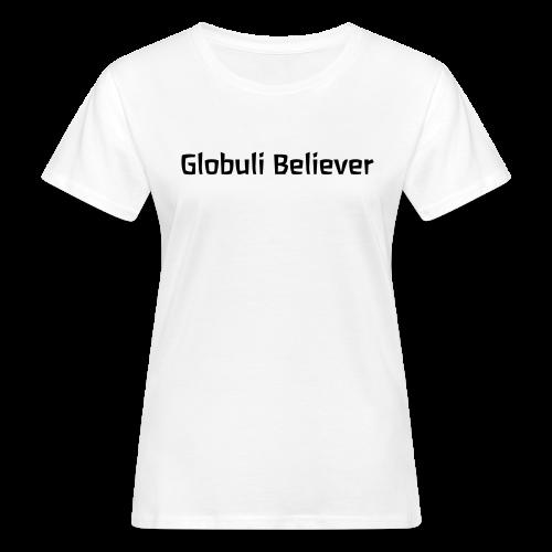 Globuli Believer Bio Shirt - Women's Organic T-Shirt