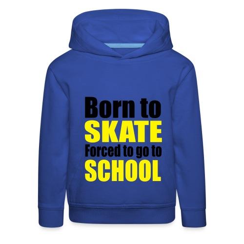 Born To Skate Hoodie (Boy) (Kids) - Kids' Premium Hoodie